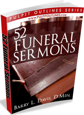 Funeral Sermons, Messages, Homilies, Outlines